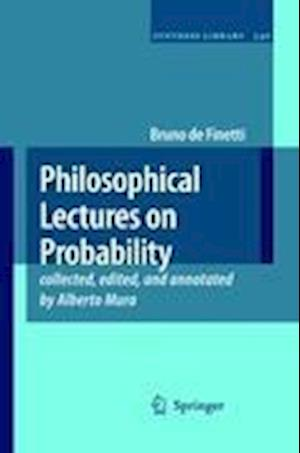 Philosophical Lectures on Probability : collected, edited, and annotated by Alberto Mura