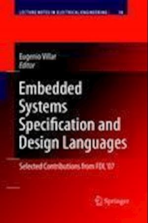 Embedded Systems Specification and Design Languages : Selected Contributions from FDL'07