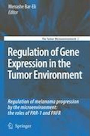 Regulation of Gene Expression in the Tumor Environment : Regulation of melanoma progression by the microenvironment: the roles of PAR-1 and PAFR