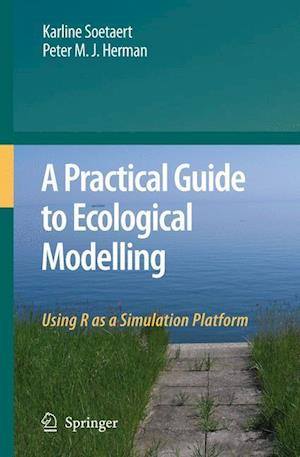 A Practical Guide to Ecological Modelling : Using R as a Simulation Platform