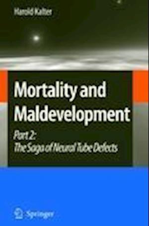 Mortality and Maldevelopment : Part II: The Saga of Neural Tube Defects