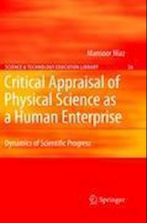Critical Appraisal of Physical Science as a Human Enterprise: Dynamics of Scientific Progress
