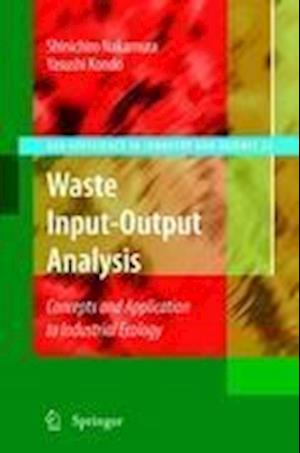 Waste Input-Output Analysis : Concepts and Application to Industrial Ecology