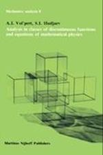 Analysis in Classes of Discontinuous Functions and Equations of Mathematical Physics (Mechanics: Analysis, nr. 8)