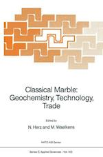 Classical Marble: Geochemistry, Technology, Trade (NATO Science Series E: (Closed), nr. 153)