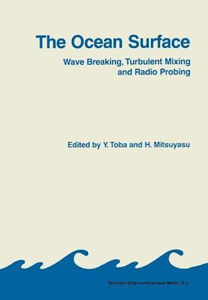 The Ocean Surface : Wave Breaking, Turbulent Mixing and Radio Probing