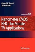 Nanometer CMOS RFICs for Mobile TV Applications (Analog Circuits And Signal Processing)