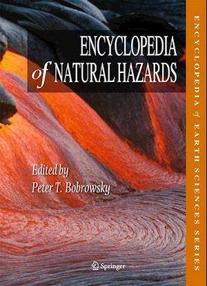 Bog, hardback Encyclopedia of Natural Hazards af H Jay Melosh, Farrokh Nadim, Peter T Bobrowsky