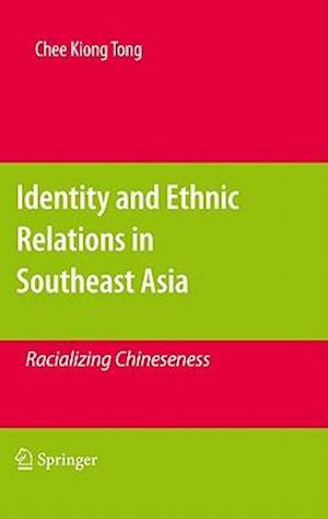 Tong, C: Identity and Ethnic Relations in Southeast Asia
