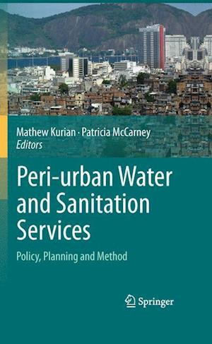 Peri-Urban Water and Sanitation Services: Policy, Planning and Method
