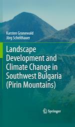Landscape Development and Climate Change in Southwest Bulgaria (Pirin Mountains) af Karsten Grunewald
