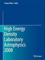 High Energy Density Laboratory Astrophysics 2008