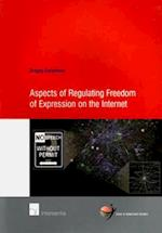 Aspects of Regulating Freedom of Expression on the Internet (School of Human Rights Research, nr. 27)