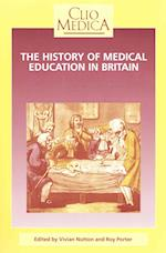 The History of Medical Education in Britain (Clio Medica, nr. 30)