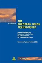 The European Union Transformed (Cite Europeenne/ European Policy, nr. 27)