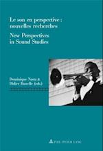 Le Son En Perspective: Nouvelles Recherches New Perspectives in Sound Studies (Repenser Le Cinema Rethinking Cinema, nr. 1)