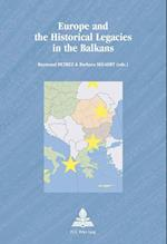 Europe and the Historical Legacies in the Balkans (Europe Plurielle - Multiple Europes, nr. 40)