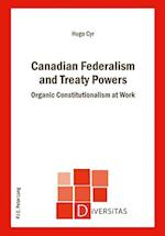 Canadian Federalism and Treaty Powers (Diversitas, nr. 2)