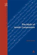 The Myth of Jewish Communism (Dieux, Hommes Et Religions. Gods, Humans and Religions, nr. 16)