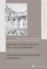 Depasser Le Cadre National Des Lieux de Memoire / Nationale Erinnerungsorte Hinterfragt