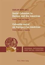 Social Cohesion in Europe and the Americas / Cohesion Social En Europa y Las Americas (Regional Integration and Social Cohesion, nr. 3)