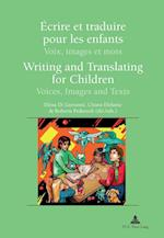 Ecrire et traduire pour les enfants / Writing and Translating for Children (Recherches comparatives sur les livres et le multimedia d'enfance, nr. 3)