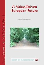A Value-Driven European Future (Europe Des Cultures/Europe of Cultures, nr. 5)