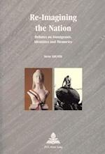 Re-imagining the Nation (Europe Plurielle - Multiple Europes, nr. 11)