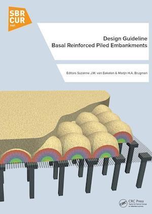 Design Guideline Basal Reinforced Piled Embankments