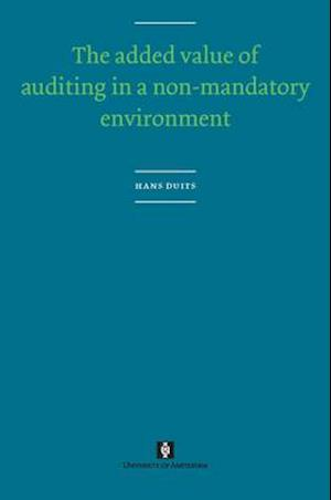 The Added Value of Auditing in a Non-Mandatory Environment