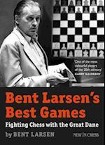 Bent Larsen's Best Games af Bent Larsen