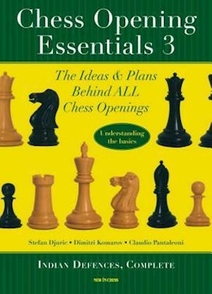 Chess Opening Essentials, Volume 3 af Stefan Djuric, Dimitri Komarov