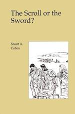 Scroll or the Sword ? af James Ed. Cohen, Stuart A. Cohen Professor, S. Cohen
