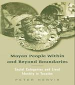 Mayan People Within and Beyond Boundaries (STUDIES IN ANTHROPOLOGY AND HISTORY)