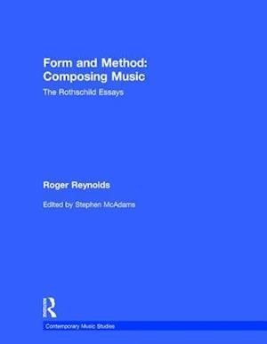 Bog, paperback Form and Method: Composing Music af Stephen McAdams, Roger Reynolds