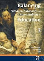 Balancing Freedom, Autonomy, and Accountability in Education Volume 3