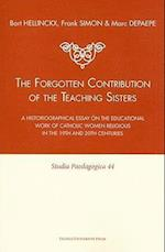 The Forgotten Contribution of the Teaching Sisters (Studia Paedagogica, nr. 44)