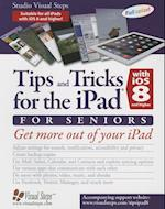 Tips and Tricks for the Ipad With Ios 8 for Seniors (Computer Books for Seniors)