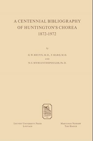 A Centennial Bibliography of Huntingtons' Chorea 1872-1972