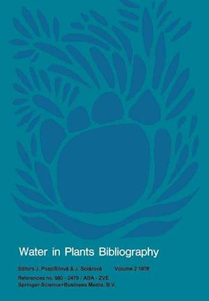 Water in Plants Bibliography, Volume 2 1976: References No. 980 2479 / ABA Zve