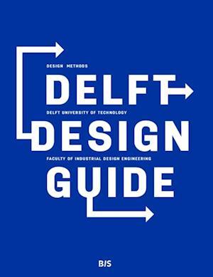 Delft Design Guide af Annemiek Van Boeijen