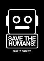 Save the Humans: Manifesto for Creative Thinking in the Digital Age