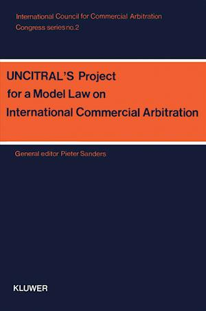 Congress Series: Uncitral'S Project For A Model Law Vol 2