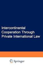 Intercontinental Cooperation Through Private International Law
