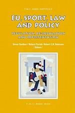 EU, Sport, Law and Policy (Asser International Sports Law Series)