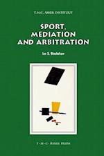 Sport, Mediation and Arbitration (Asser International Sports Law Series)