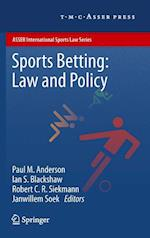 Sports Betting: Law and Policy (Asser International Sports Law Series)