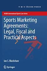 Sports Marketing Agreements: Legal, Fiscal and Practical Aspects (Asser International Sports Law Series)