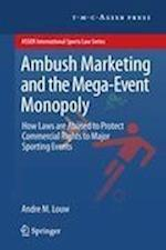 Ambush Marketing and the Mega-event Monopoly (Asser International Sports Law Series)