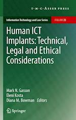 Human ICT Implants: Technical, Legal and Ethical Considerations